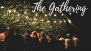 The Gathering We Need Each Other for